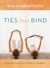 Ties that Bind: A 52-Week Devotional for Mothers and Daughters - eBook