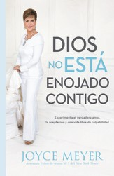 God Is Not Mad at You: You Can Experience Real Love, Acceptance & Guilt-free Living (Spanish) - eBook