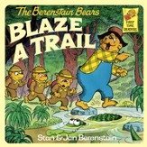 The Berenstain Bears Blaze a Trail - eBook