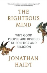 The Righteous Mind: Why Good People Are Divided by Politics and Religion - eBook