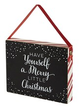 Have Yourself A Merry Little Christmas Chalkboard Plaque