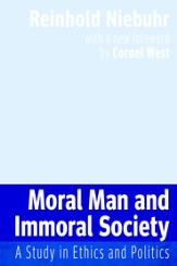 Moral Man and Immoral Society: A Study in Ethics and Politics - eBook