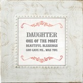 Daughter, One Of the Most Beautiful Blessings, Framed Print, 7X7