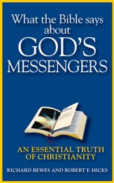 What the Bible Says about God's Messengers: An Essential Truth of Christianity - eBook