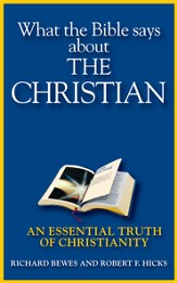 What the Bible Says about the Christian: An Essential Truth of Christianity - eBook
