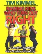 Raising Kids Who Turn Out Right: A Practical Strategy for Positive Parenting, Workbook