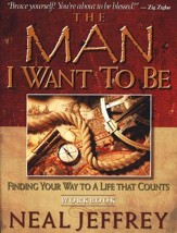 Man I Want to Be Workbook, Finding Your Way to a Life That Counts That Counts, Workbook - Slightly Imperfect