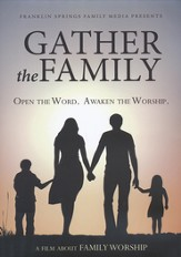 Gather the Family: Open the Word, Awaken the Worship--DVD