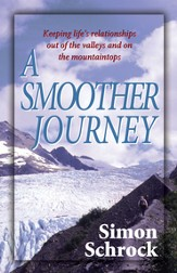 Smoother Journey, A: Keeping Life's Relationships out of the Valleys and on the Mountaintops - eBook