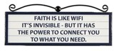 Faith Is Like Wi-Fi, It's Invisible Plaque