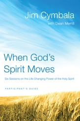 When God's Spirit Moves Participant's Guide: Six Sessions on the Life-Changing Power of the Holy Spirit - eBook