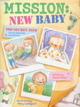Mission: New Baby Top Secret Info for Big Brothers and Sisters