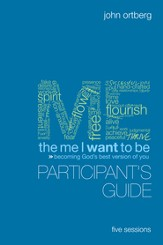 The Me I Want to Be Participant's Guide: Becoming God's Best Version of You - eBook