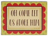 Oh Come Let Us Adore Him Wall Box Sign