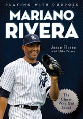 Playing with Purpose: Mariano Rivera: The Closer Who Got Saved - eBook