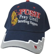 Pray Until Something Happens Cap Navy