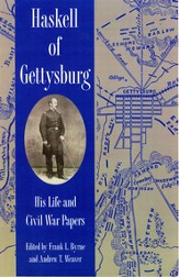Haskell of Gettysburg: His Life and Civil War Papers - eBook