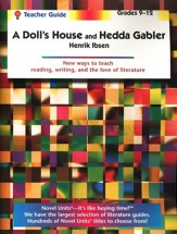 Doll's House/Hedda Gabler, Novel Units Teacher's Guide, Gr. 9-12