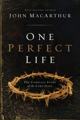 One Perfect Life: The Complete Story of the Lord Jesus - eBook