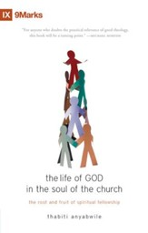 Life of God and the Soul of the Church: The Root and Fruit of Spiritual Fellowship - eBook