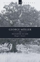 George Muller: Delighted in God - eBook