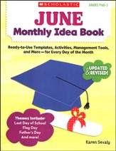 June Monthly Idea Book: Ready-to-Use Templates, Activities, Management Tools, and More - for Every Day of the Month