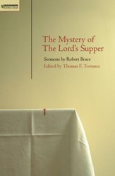 The Mystery of the Lord's Supper: Sermons by Robert Bruce - eBook