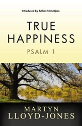 True Happiness: Psalm 1 - eBook