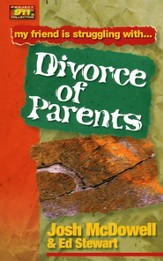 My Friend is Struggling With . . . Divorce of Parents