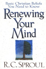 Renewing Your Mind: Basic Christian Beliefs You Need to Know - eBook