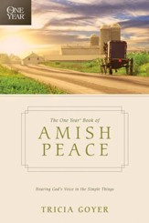 The One Year Book of Amish Peace: Hearing God's Voice in the Simple Things