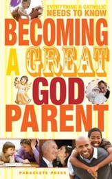 Becoming a Great Godparent: Everything a Catholic Needs to Know - eBook