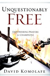 Unquestionably Free: Empowering Prayers for Champions