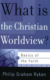What Is a Christian Worldview? (Basics of the Faith)
