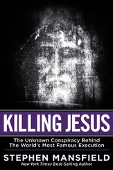 Killing Jesus: The Hidden Drama Behind the World's Most Famous Execution - eBook