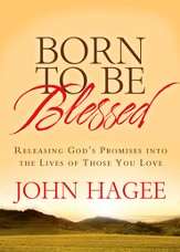 Born to Be Blessed: Releasing God's Promises into the Lives of Those You Love - eBook