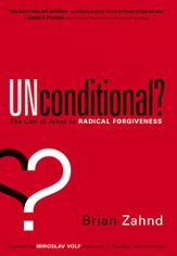 Unconditional? The Call of Jesus to Radical Forgiveness