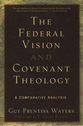 The Federal Vision and Covenant Theology