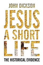 Jesus A Short Life: The Historical Evidence - eBook