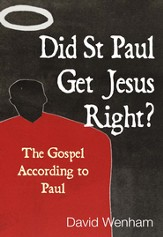 Did St Paul get Jesus right?: The Gospel according to Paul - eBook