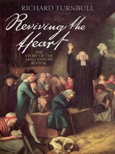Reviving the Heart: The story of the eighteenth century revival - eBook