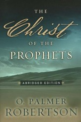 Christ of the Prophets: Abridged Edition