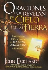 Oraciones que Revelan el Cielo en la Tierra  (Prayers that Reveal Heaven on Earth)