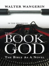 Book of God (reissue): The Bible as a Novel - eBook
