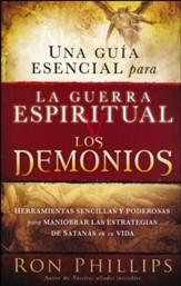 Una Guía Esencial para la Guerra Espiritual y los Demonios  (Everyone's Guide to Demons and Spiritual Warfare)