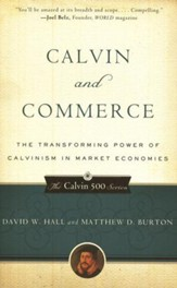 Calvin and Commerce: Transforming Power of Calvinism in Market Economies