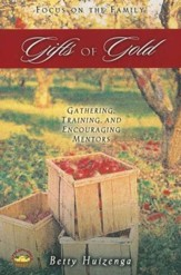 Gifts Of Gold: Gathering, Training & Encouraging Mentors