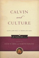 Calvin and Culture: Exploring a Worldview