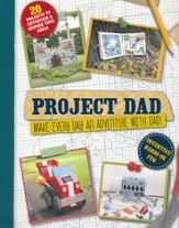 Project Dad: Make Every Day and Adventure with Dad!