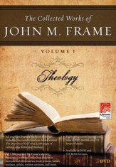 The Collected Works of John M. Frame Volume 1 Theology on DVD